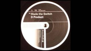 D Product - Made The Switch