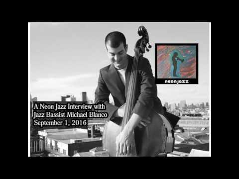 A Neon Jazz Interview with Jazz Bassist Michael Blanco