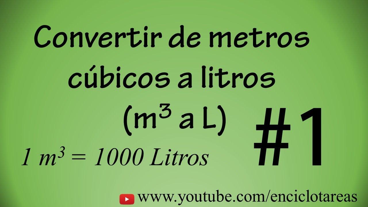 Convertir de metros c bicos a litros m3 a l 1 youtube - Pasar de metros a metros cuadrados ...