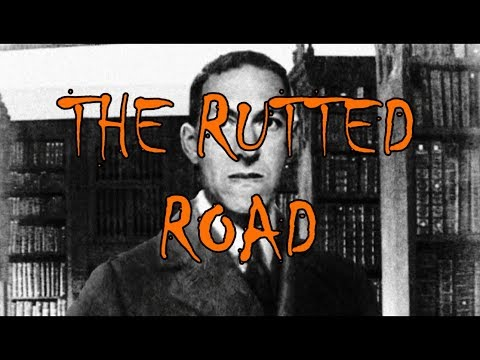 the rutted road by h p lovecraft youtube