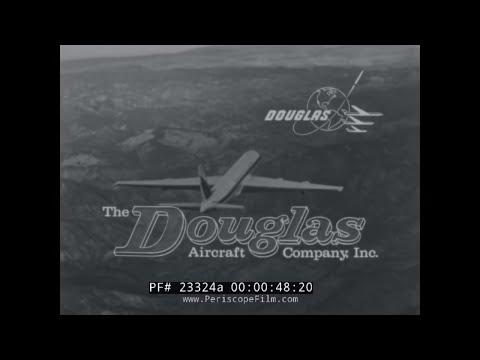 HISTORY OF THE DOUGLAS AIRCRAFT COMPANY  WELCOME TO DOUGLAS  23324a