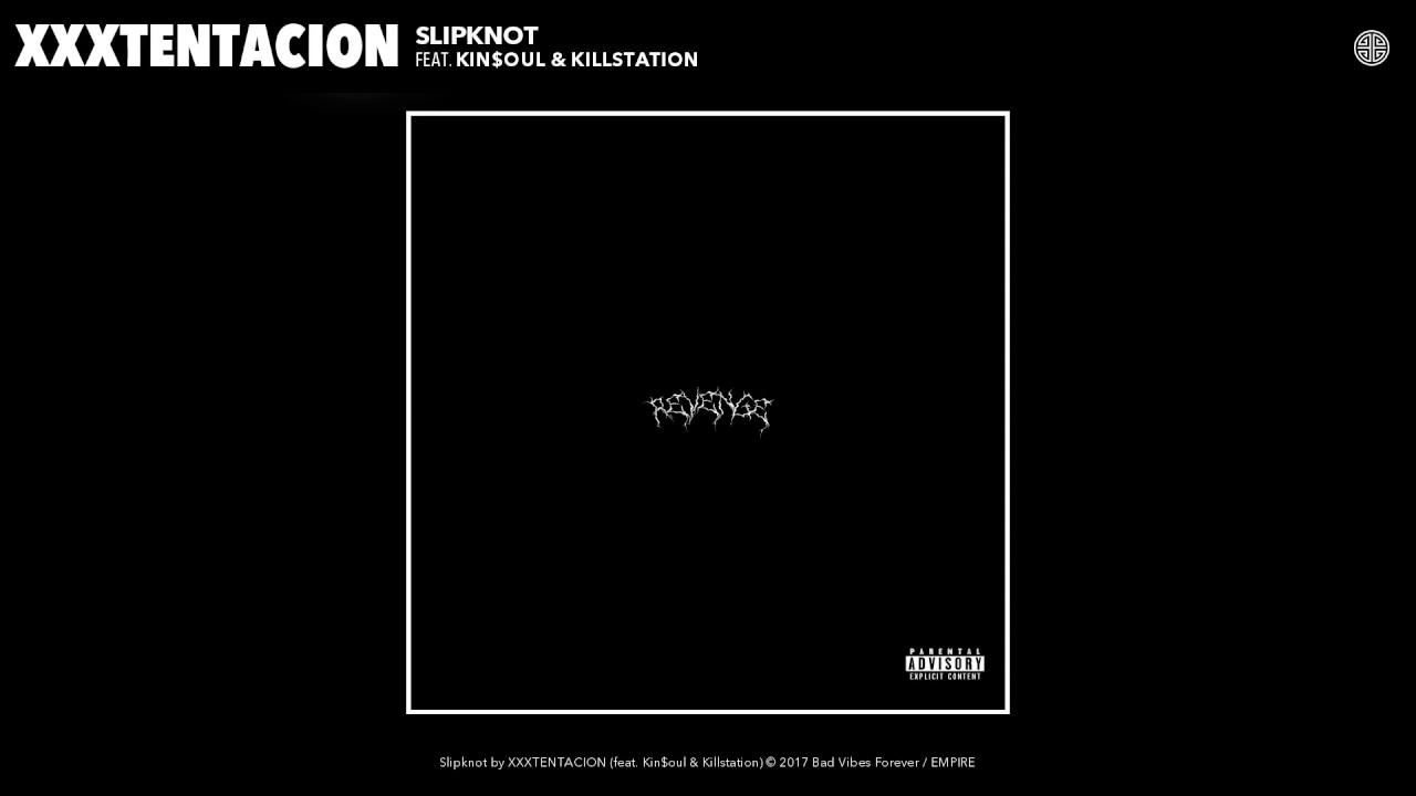 XXXTENTACION - Slipknot (Audio) (feat. Kin$oul & Killstation)