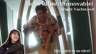 Move (ไปไหน) Unmovable  - BRIGHT VACHIRAWIT   BOYS DON'T CRY MV Reaction