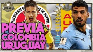 COLOMBIA vs URUGUAY de ELIMINATORIAS. SUÁREZ Y CAVANI vs JAMES Y ZAPATA | Previa | #clubdesoccer