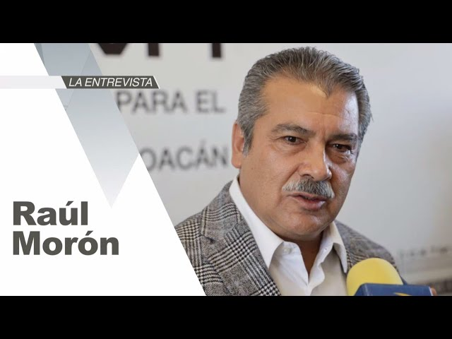 La Entrevista: Raúl Morón Orozco, presidente municipal de Morelia