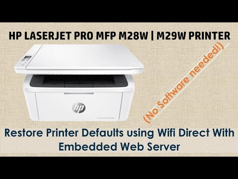 HP LaserJet Pro MFP M28w   M29w Restore to Factory defaults with Wifi connect & Embedded Web Server
