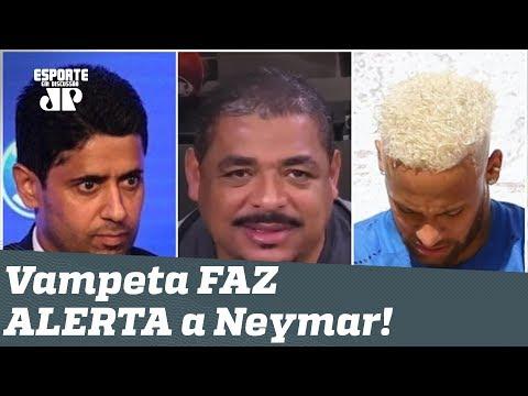 """Vampeta ALERTA Neymar: """"fica ligeiro que os caras são VINGATIVOS!"""""""