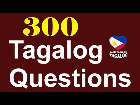 300 TAGALOG PHRASES & QUESTIONS    TALK TO ME IN TAGALOG