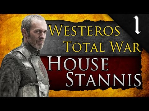 WESTEROS TOTAL WAR: GAME OF THRONES: HOUSE STANNIS CAMPAIGN EP. 1 - OURS IS THE FURY!