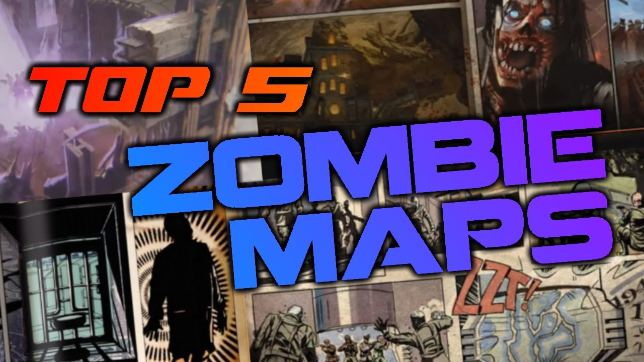 Top 5 Zombie Maps of All Time - Call of Duty: Zombies - YouTube