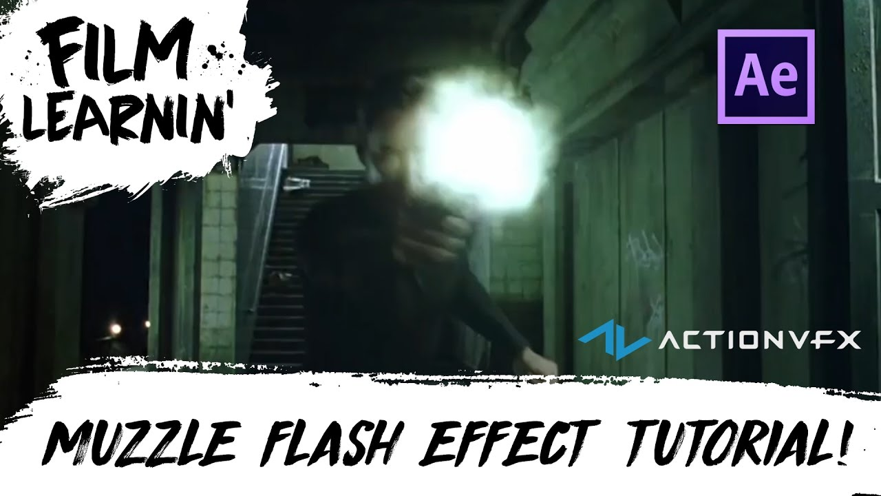 Advanced muzzle flash after effects tutorial! | film learnin youtube.