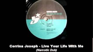 Corrina Joseph - Live Your Life With Me (Narcotic Dub)