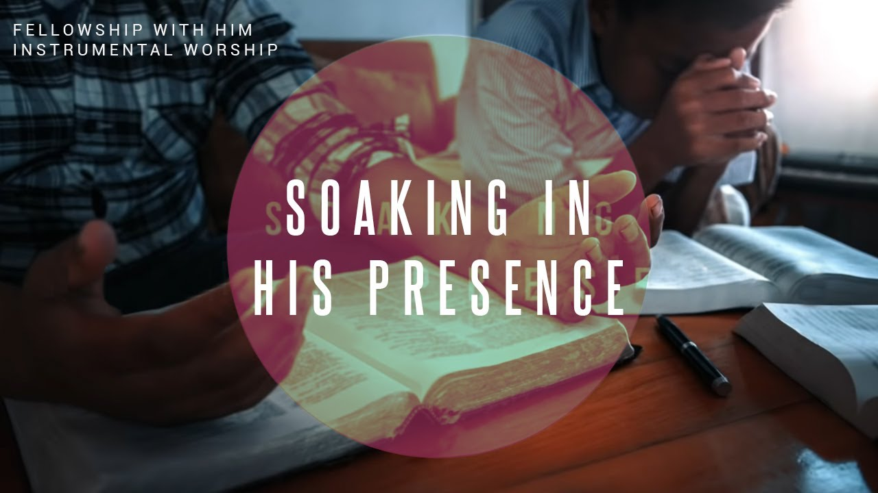 4 HOURS // FELLOWSHIP WITH HIM // Instrumental Worship (references in the description)