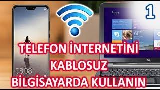 1. TELEFON INTERNETINI WIFI ILE BILGISAYARDA KULLANIN
