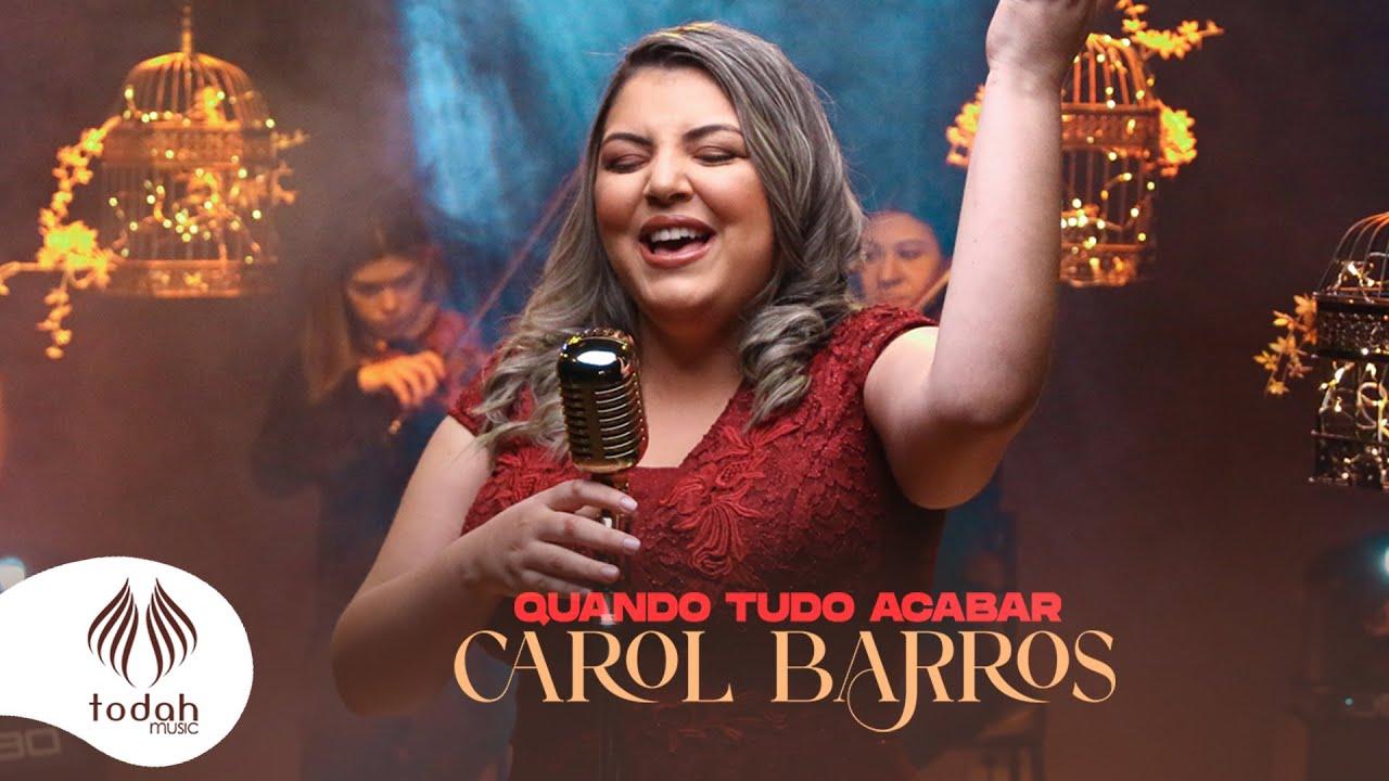 Carol Barros l Quando Tudo Acabar [Clipe Oficial]