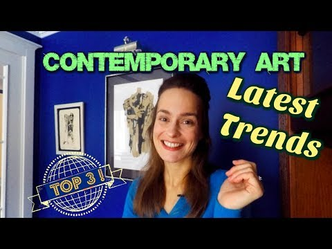 CONTEMPORARY ART - Latest trends 2017