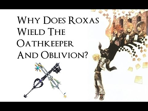 Kingdom Hearts Lore - Why does Roxas wield the Oathkeeper and Oblivion