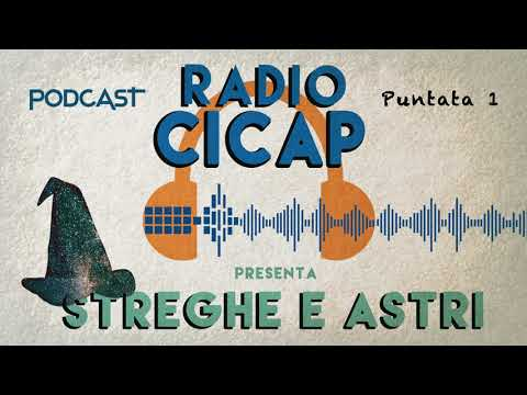 """Radio CICAP - Prima puntata: """"Streghe e Astri"""""""