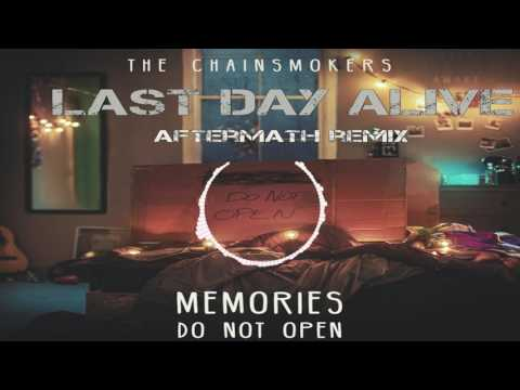 The Chainsmokers- Last Day Alive (AFTERMATH REMIX)