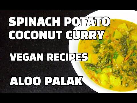 Spinach Potato Curry - Aloo Palak - Vegan Recipes - Saag Aloo Coconut milk - Saag Aloo