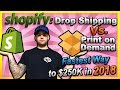 SHOPIFY: Drop Shipping Vs. Print On Demand - Fastest Way To $250K In 2018