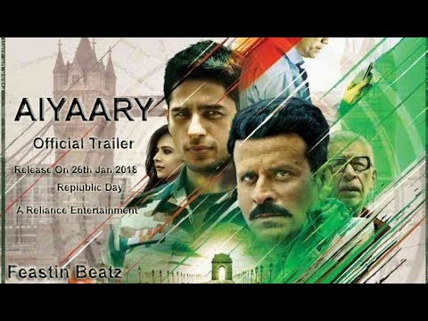 Aiyaary Full Movie in HD| Sidharth Malhotra | Manoj Bajpayee | Releases 26th January 2018
