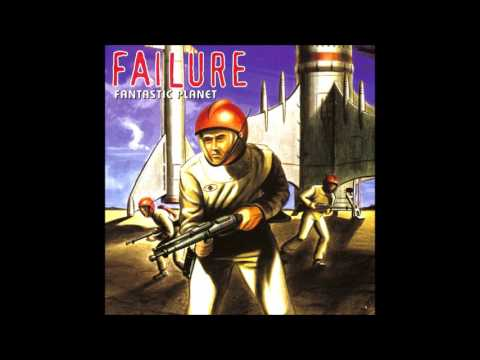 Failure - Fantastic Planet [Full Album]