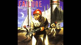 Failure Fantastic Planet Full Album