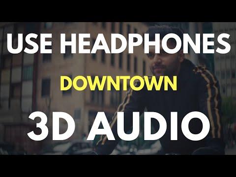Downtown : Guru Randhawa (3D AUDIO) | Virtual 3D Audio