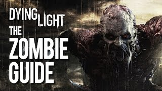 Your Guide To Killing Zombies - Dying Light