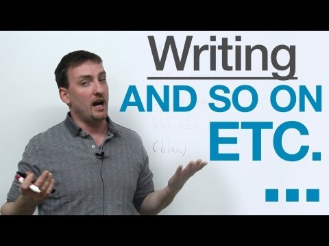 Writing - How to use ETC., AND SO ON, ...