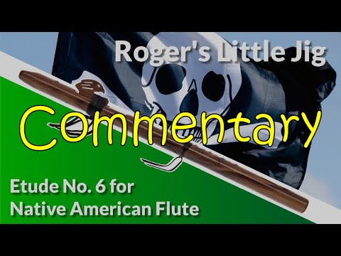 Native American Flute Etude No. 6 - Roger's Little Jig