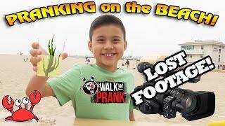 PRANKIN' on the BEACH!!! LOST FOOTAGE - Walk The Prank Behind the Scenes