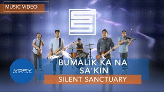 Repeat youtube video Silent Sanctuary | Bumalik Ka Na Sa'Kin | Official Music Video with LYRICS