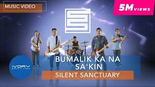 Silent Sanctuary | Bumalik Ka Na Sa
