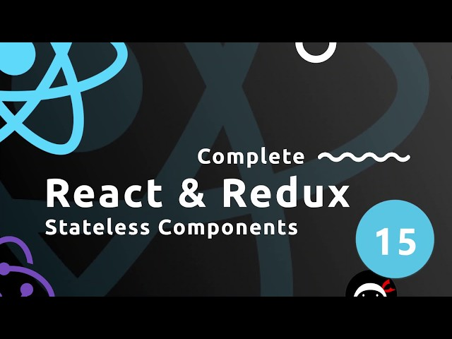 Complete React Tutorial (& Redux) #15 - Stateless Components