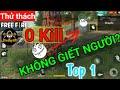 [Garena Free Fire] Thử thách | Không giết ai vẫn Top 1 - 0 Kill | StarBoyVN