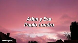 Paulo Londra - Adan y Eva (LYRICS)