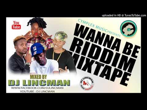 Wannabe Riddim Official Mixtape Mixed By Dj Lincman +263778866287