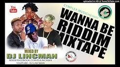WannaBe Riddim (Official) Mixtape - Mixed by Dj LincMan +263778866287 - Youtube
