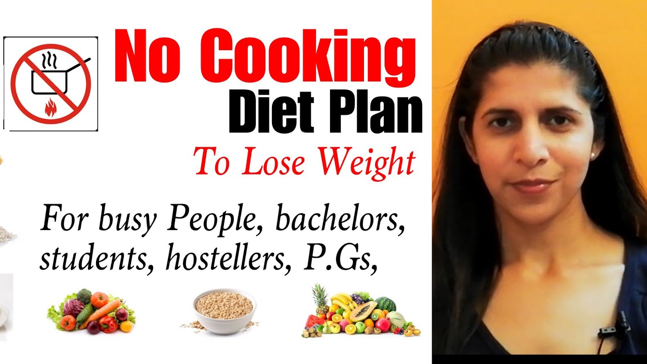 No Cooking Diet Plan For Busy people, Students, Hostellers to Lose Weight |  Weight Loss Recipes