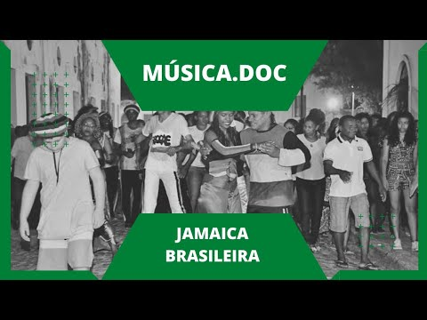 Música.Doc - Jamaica Brasileira