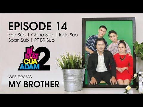 Web-drama Đam Mỹ | MY BROTHER - EP14 | EngSub | ChinaSub | IndoSub | SpanSub | PTSub | OFFICIAL HD