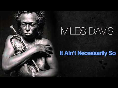 Miles Davis - It Ain't Necessarily So
