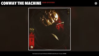 Conway The Machine - Raw Oysters (Audio)