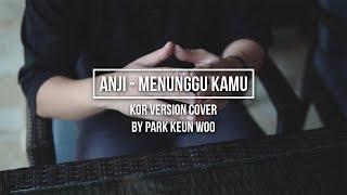 [COVER] ANJI - MENUNGGU KAMU || KOREAN Version || Jakarta Park