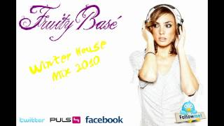 DJ Fruity Basé - Winter House Mix 2010