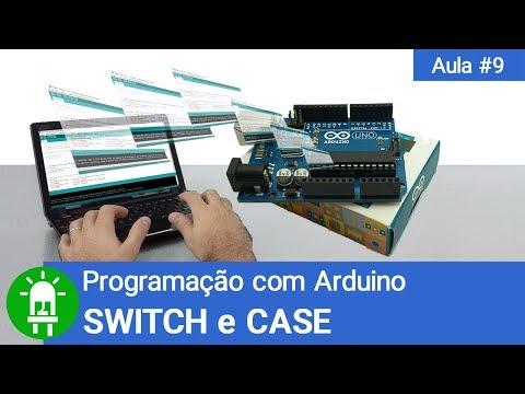 Curso De Arduino - Aula 09 - SWITCH E CASE