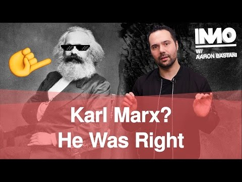 Karl Marx? He was Right.