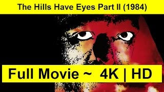 The Hills Have Eyes Part II Full Length